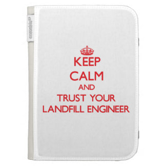 Keep Calm and trust your Landfill Engineer Kindle Folio Cases
