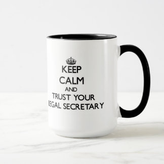 Keep Calm and Trust Your Legal Secretary Mug