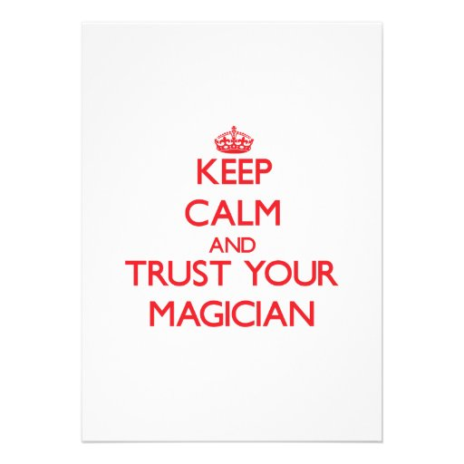Keep Calm and trust your Magician Custom Invites
