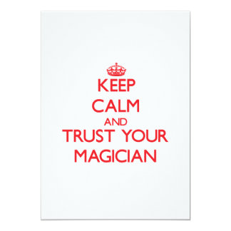 """Keep Calm and trust your Magician 5"""" X 7"""" Invitation Card"""
