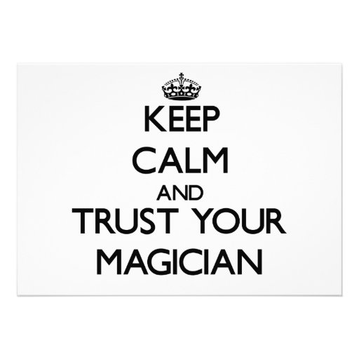Keep Calm and Trust Your Magician Custom Invite