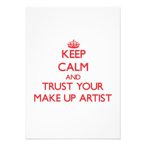 Keep Calm and trust your Make Up Artist Custom Invites
