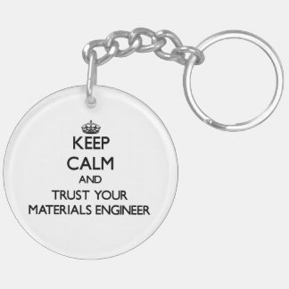 Keep Calm and Trust Your Materials Engineer Acrylic Key Chain