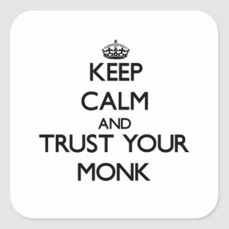 Keep Calm and Trust Your Monk Square Sticker