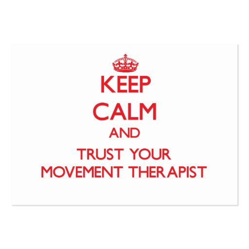Keep Calm and Trust Your Movement arapist Business Card