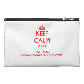 Keep Calm and trust your Nuclear Power Plant Worke Travel Accessories Bag