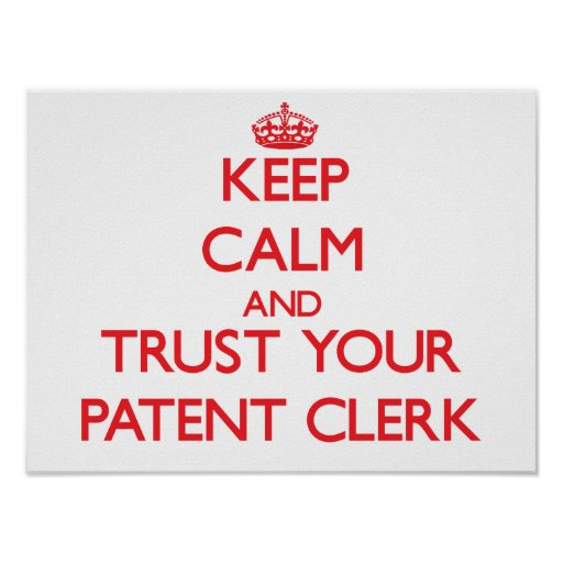 Keep Calm and Trust Your Patent Clerk Print