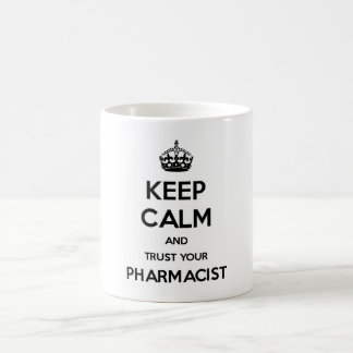 Keep Calm and Trust Your Pharmacist Coffee Mug