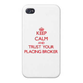 Keep Calm and trust your Placing Broker Covers For iPhone 4