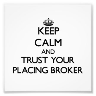 Keep Calm and Trust Your Placing Broker Photo