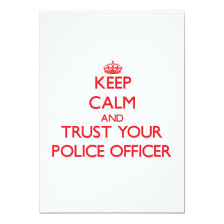 Keep Calm and trust your Police Officer Invitations