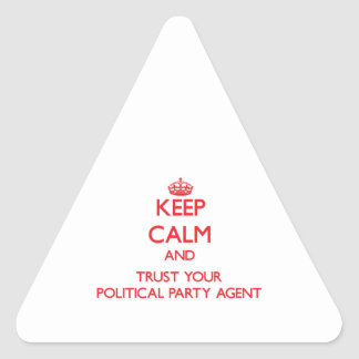Keep Calm and Trust Your Political Party Agent Triangle Sticker