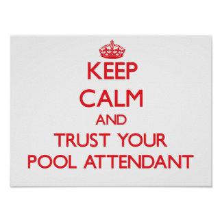 Keep Calm and Trust Your Pool Attendant Poster