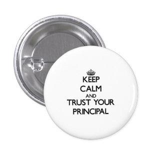 Keep Calm and Trust Your Principal 3 Cm Round Badge