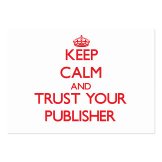 Keep Calm and Trust Your Publisher Business Cards