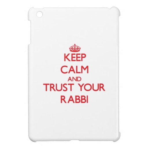 Keep Calm and trust your Rabbi iPad Mini Cases