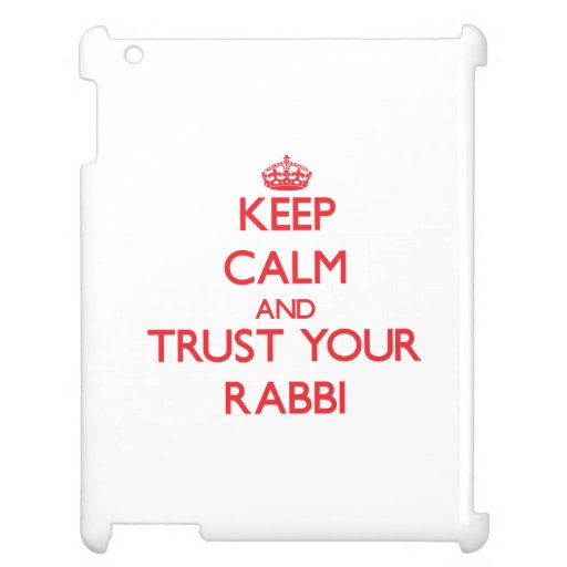 Keep Calm and trust your Rabbi iPad Covers