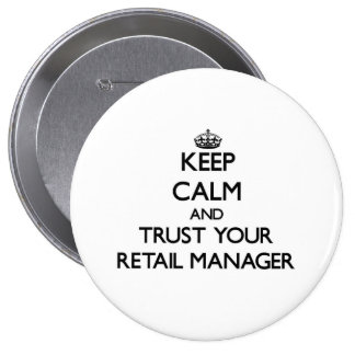 Keep Calm and Trust Your Retail Manager 10 Cm Round Badge