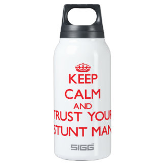 Keep Calm and trust your Stunt Man