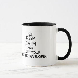 Keep Calm and Trust Your Systems Developer Mug