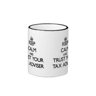 Keep Calm and Trust Your Tax Adviser Coffee Mugs