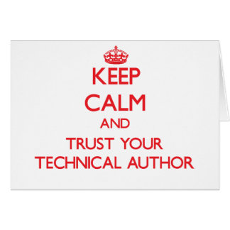 Keep Calm and trust your Technical Author Greeting Card