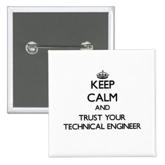 Keep Calm and Trust Your Technical Engineer 15 Cm Square Badge