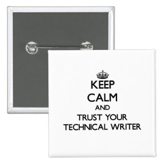 Keep Calm and Trust Your Technical Writer 15 Cm Square Badge