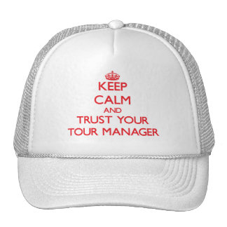 Keep Calm and trust your Tour Manager Trucker Hat