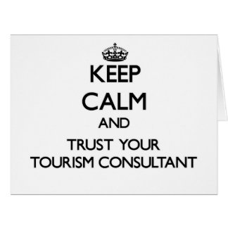 Keep Calm and Trust Your Tourism Consultant Cards