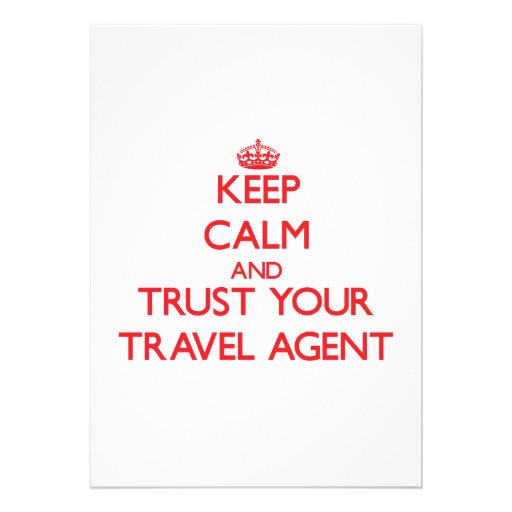 Keep Calm and trust your Travel Agent Invitation