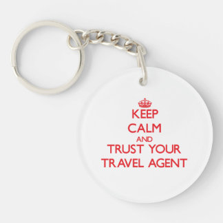 Keep Calm and trust your Travel Agent Single-Sided Round Acrylic Key Ring