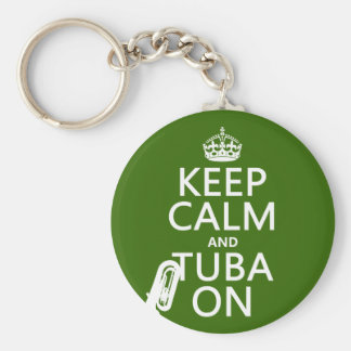 Keep Calm and Tuba On (any background color) Key Ring