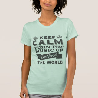 Keep Calm and Turn the Music Up T-shirt