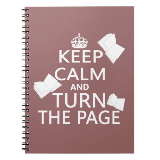 Keep Calm and Turn The Page Notebook