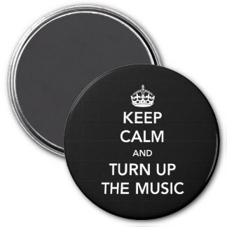 Keep Calm and Turn Up the Music Magnet