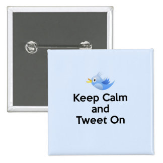 Keep Calm and Tweet On, Bluebird 15 Cm Square Badge