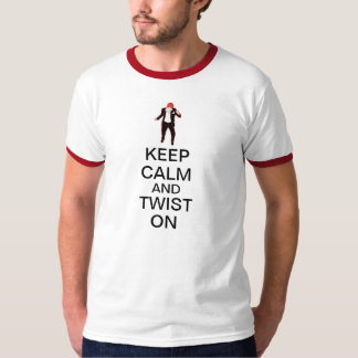 Keep Calm and Twist On T-Shirt