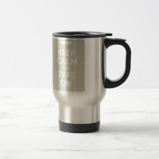 Keep Calm And Type On Travel Mug