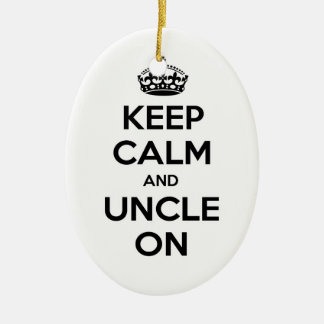 Keep Calm and Uncle On Ceramic Ornament