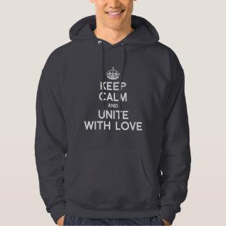 KEEP CALM AND UNITE WITH LOVE HOODIE
