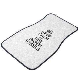 KEEP CALM AND USE PAPER TOWELS CAR MAT
