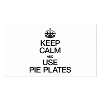 KEEP CALM AND USE PIE PLATES BUSINESS CARD TEMPLATE