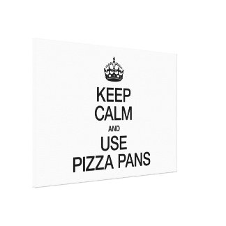 KEEP CALM AND USE PIZZA PANS CANVAS PRINT