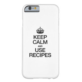 KEEP CALM AND USE RECIPES BARELY THERE iPhone 6 CASE