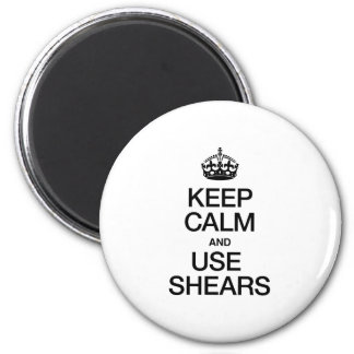 KEEP CALM AND USE SHEARS REFRIGERATOR MAGNETS
