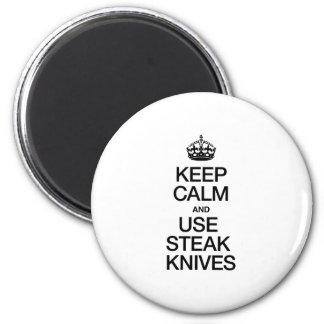 KEEP CALM AND USE STEAK KNIVES FRIDGE MAGNETS