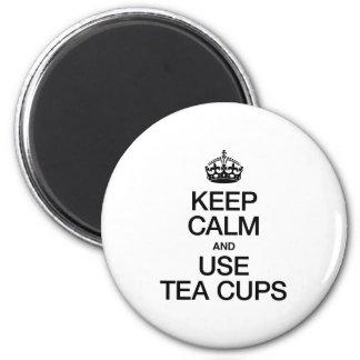 KEEP CALM AND USE TEA CUPS FRIDGE MAGNET