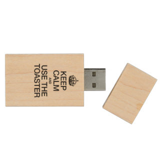 KEEP CALM AND USE THE TOASTER WOOD USB 2.0 FLASH DRIVE