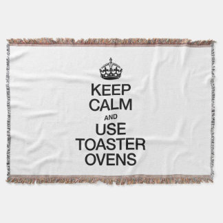 KEEP CALM AND USE TOASTER OVENS